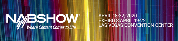 NAB SHOW LAS VEGAS 2020 -REGISTRATION NOW OPEN